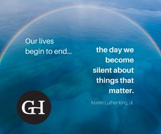"""""""Our lives begin to end the day we become silent about things that matter. Company Core Values, King Jr, Martin Luther King, Our Life, Day, King Martin Luther"""