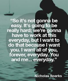 """So it's not going to be easy.."" quote by Nicholas Sparks."