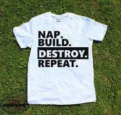 Funny toddler shirt, toddler tee, kids shirt, boys shirt, Nap build destroy repeat boys toddler shirt, two year old, birthday shirt, vinyl by LoveBucketCo on Etsy https://www.etsy.com/listing/473638805/funny-toddler-shirt-toddler-tee-kids