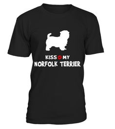 # Kiss my Norfolk Terrier Cute T-Shirt .  HOW TO ORDER:1. Select the style and color you want:2. Click Reserve it now3. Select size and quantity4. Enter shipping and billing information5. Done! Simple as that!TIPS: Buy 2 or more to save shipping cost!This is printable if you purchase only one piece. so dont worry, you will get yours.Guaranteed safe and secure checkout via:Paypal | VISA | MASTERCARD