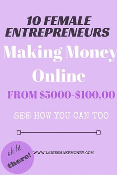 10 Female Entrepreneurs Making Money Online using passive income, ads, writing ebooks and more. Melyssa Griffin, Michelle from Making Sense of Affiliate marketing including Abby from Just a Girl and her blog are featured on this blog. Read and see how bloggers are earning money online! #entrepreneur #onlinebusiness #followback