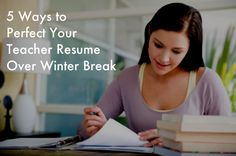 5 Ways to Perfect Your Teacher Resume Over Winter Break. great tips on this site Teaching Jobs, Student Teaching, Resume Tips, Resume Examples, Sample Resume, Resume Layout, New Teachers, Your Teacher, Finnish Words