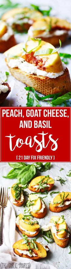 Peach Goat Cheese And Basil Toasts 21 Day Fix Friendly These
