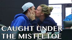 Caught Under The Mistletoe Prank! - YouTube