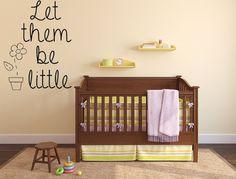 Let Them Be Little Vinyl Wall Decal, Wall Sign, Nursery Wall Decal, Nursery, Children, Decals, Children's Room Decor, Vinyl Wall Art, Custom