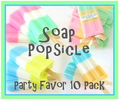 10 SOAP POPSICLE Birthday Party Favor Pack  by crimsonhill on Etsy, $44.00