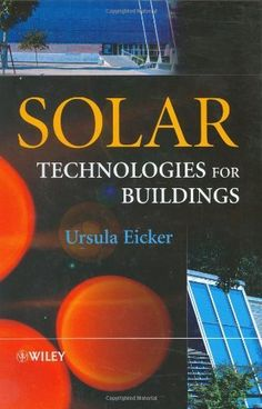 Solar Technologies for Buildings by Ursula Eicker, http://www.amazon.com/dp/047148637X/ref=cm_sw_r_pi_dp_DYlVqb04X4SJR