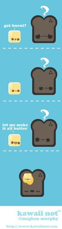 Kawaii Not - Make It All Butter