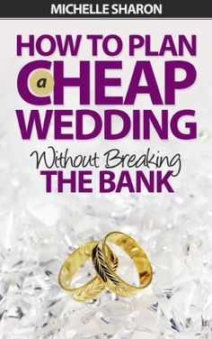 How To Plan A Cheap Wedding Without Breaking The Bank -  http://frugalreads.com/how-to-plan-a-cheap-wedding-without-breaking-the-bank/ -