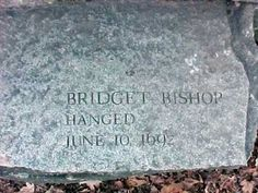Bridget Bishop, 1st witch of the salem witch trails, hanged June 10 1692 as the