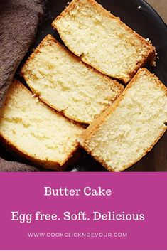 Eggless butter cake- recipe of delicious, soft butter cake with finest crumbs.Make best ever bakery style plain cake that tastes wonderful wth tea! Eggless Desserts, Eggless Recipes, Eggless Baking, Sponge Cake Recipes, Pound Cake Recipes, Bakery Recipes, Eggless Sponge Cake, Dessert Recipes, Cooking Recipes