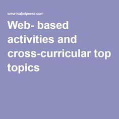 Web- based activities and cross-curricular topics