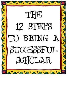 The 12 Steps to Being a Successful Scholar: Could easily be adapted for PBIS expectations too!