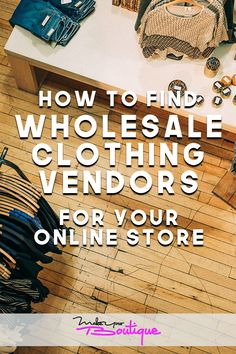 If you're looking to sell clothes online with an online shop or boutique check out these tips on how to find wholesale suppliers and vendors. #wholesale #vendors #onlineshop #onlinebusiness Boutique Shop, Baby Boutique, Boutique Ideas, Craft Business, Online Business, Business Tips, Business Planner, Business Website, Business Marketing