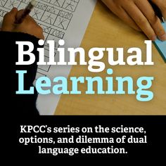 Bilingual Learning: Inside the mind of a bilingual child (VIDEO)   Take Two   89.3 KPCC