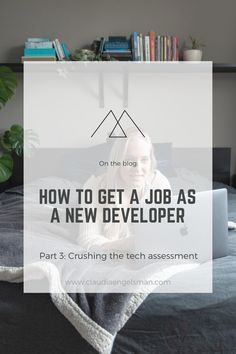 What sets a tech assessment apart from the rest and makes a great impression? tips to make the most of the assessment and get a job offer.