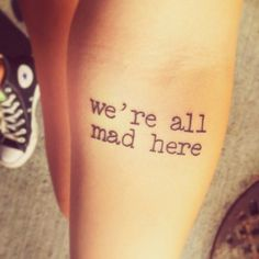 """""""Oh, you can't help that,"""" said the Cat: """"we're all mad here. I'm mad. You're mad.""""Image: superawesometattoos/Instagram"""