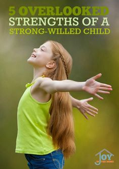 5 Overlooked Strengths of A Strong Willed Child - It is hard to see the positive through the daily struggles, but they are there! | www.joyinthehome.com                                                                                                                                                      More