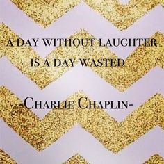 """""""A Day Without Laughter is a Day Wasted"""" - Charlie Chaplin  #inspiration #chevron #quotes"""