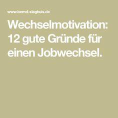 Wechselmotivation: 12 gute Gründe für einen Jobwechsel.