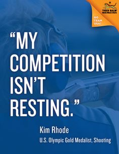 """My competition isn't resting."" - Kim Rhode  #motivation #inspiration #olympics"