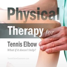 Will Physical Therapy help you recover from your Tennis Elbow injury? What's involved in treatment? What if it doesn't help?? For the full post visit:  https://tenniselbowclassroom.com/tennis-elbow-exercises/physical-therapy-for-treating-tennis-elbow/ (Podcast episode below) #TennisElbowTreatment #LateralEpicondylitis #PhysicalTherapy #TennisElbow