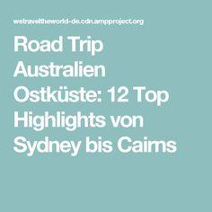 Road Trip Australien Ostküste: 12 Top Highlights von Sydney bis Cairns