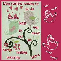 Afrikaanse Quotes, Goeie More, Good Morning Wishes, Mornings, Singing, Wisdom, Words, Good Morning Messages