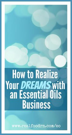How to realize your dreams with an essential oils business. A webinar where we discuss how we were able to achieve: more family time, reaching our financial goals, doing a job that we love, and so much more! realfoodrn.com #essentialoils
