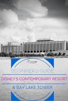 Beginner's Guide | Disney's Contemporary Resort & Bay Lake Tower