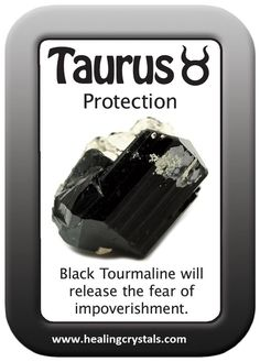 TAURUS HEALING CARD: PROTECTION.   Black Tourmaline will release the fear of impoverishment.  http://www.healingcrystals.com/advanced_search_result.php?dropdown=Search+Products...&keywords=Black+Tourmaline  Use code HCPIN10 to receive a 10% discount on your purchases.