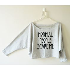 Normal People Scare Me Shirt Word Shirt Funny Shirt Women Shirt Off... ($16) ❤ liked on Polyvore featuring tops, hoodies, sweatshirts, white, women's clothing, white off shoulder top, white sweatshirt, off the shoulder sweatshirt, white off the shoulder shirt and white off the shoulder top