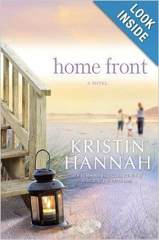 Home Front: Kristin Hannah Such a moving book!!