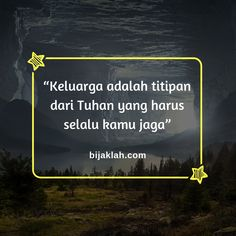 Kata - Kata Bijak Keluarga  #KataBijak #Quotes #Motivasi #Inspirasi #QuotesKeluarga #KataBijakKeluarga #KataBijakSuper #KataMutiara #Motivasikeluarga #motivasi_indo #Quotestagram #KataMotivasi #KataInspirasi Quotes, Character, Qoutes, Quotations, Shut Up Quotes, Sayings, Quote