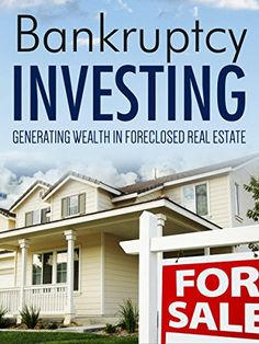 Real Estate: Investment: Real Estate Bankruptcy Investing... https://www.amazon.com/dp/B01IGHGH50/ref=cm_sw_r_pi_dp_HV-IxbET02XTD