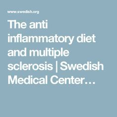 The anti inflammatory diet and multiple sclerosis   Swedish Medical Center…