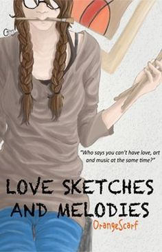 Love sketches and Melodies - Chapter 7: Trice's Resolve - orangescarf