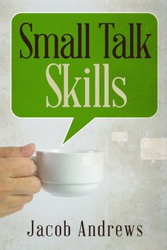 Kindle FREE Days: Oct 4 – 7   ~~~   Are you afraid to start a conversation? Have you ever wanted to talk to someone but didn't know what to say? Ever felt awkward when you first meet someone?