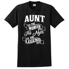 Aunt the woman the myth th #aunt #giftforher #mothersday #giftforaunt #formom  e legend T Shirt