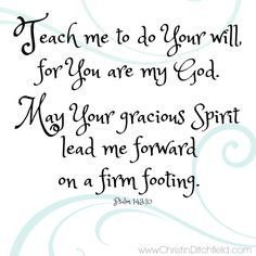 """Memory Verse Week Six: """"Teach me to do Your will..."""" Psalm 143:10 