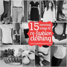 15 {amazing} ways to re-fashion clothing--I can't wait to try some of these AWESOME ideas!