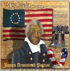 James Armistead was our nations 1st spy and he spied on the British during the Revolutionary War.