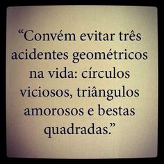 Acidentes geométricos  #funny #quotes #frases