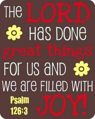 The Lord Had Done Great Things For Us and We Are Filled With Joy! #Bible