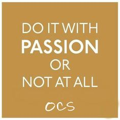 Do it with passion or not at all.   #HairstylistQuote #HairdresserQuote #HairSalonLife