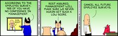 The Dilbert Strip for August 1, 2013 I'm a big advocate of teachers having students evaluate them and their class (with no high-stakes), but this is not the way to view it.