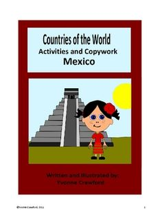 Welcome to the third volume of Countries of the World - Activities and Copywork.  This booklet focuses on the country of Mexico.  Your students wil...