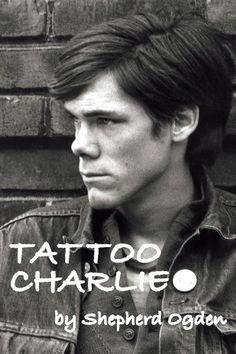 Tattoo Charlie by Shepherd Ogden, http://www.amazon.com/dp/B00I24CVJY/ref=cm_sw_r_pi_dp_j25Lub13JVCK5