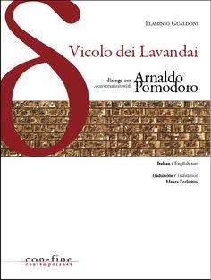 Un breve dialogo bilingue fra Arnaldo Pomodoro e Flaminio Gualdoni. Si legge d'un fiato e si scopre pure il futuro della Fondazione