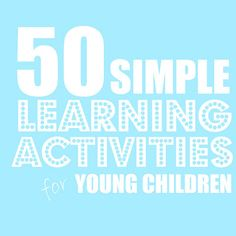 The Complete Guide to Imperfect Homemaking: 50 Simple Learning Activities for Young Children